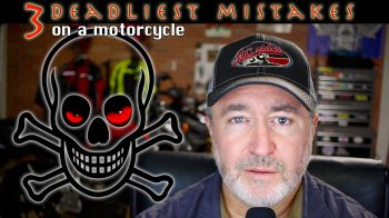 The 3 Deadliest Mistakes you can make on a Motorcycle