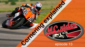 Motorcycle cornering explained – Episode 13
