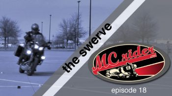 The motorcycle swerve, how and when – Episode 18