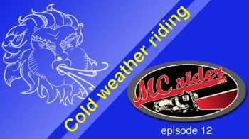 Cold weather motorcycle riding – Episode 12